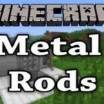 Скачать мод «Metal Rods» для Minecraft 1.5.2 — Железо, Метал